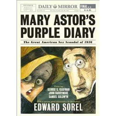 Mary Astor's Purple Diary: The Great American Sex Scandal of 1936 (Inbunden, 2016)