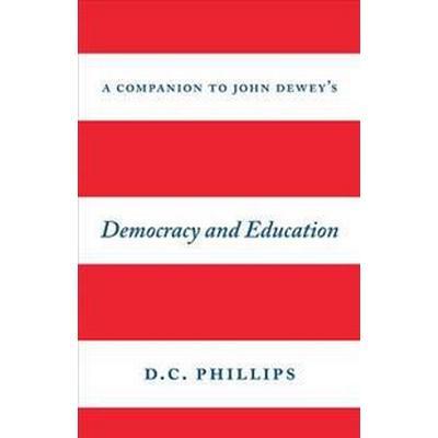 A Companion to John Dewey's Democracy and Education (Pocket, 2016)