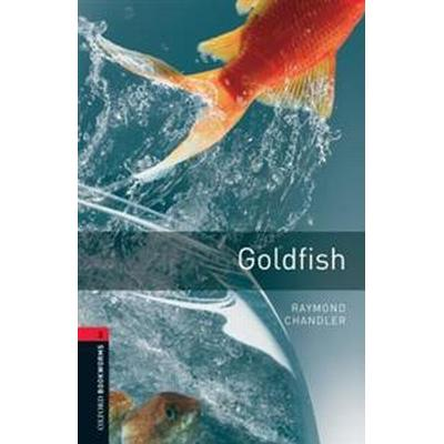 Oxford Bookworms Library: Level 3:: Goldfish (Häftad, 2008)