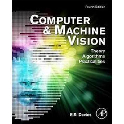 Computer and Machine Vision (Inbunden, 2012)