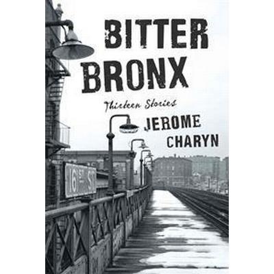 Bitter Bronx (Inbunden, 2015)