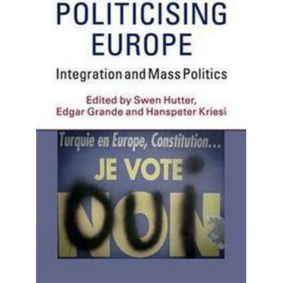 Politicising Europe: Integration and Mass Politics (Häftad, 2016)