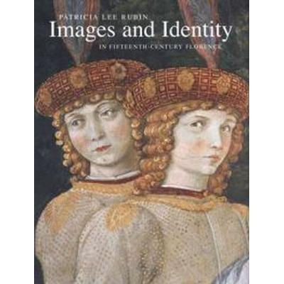 Images and Identity in Fifteenth-century Florence (Inbunden, 2007)