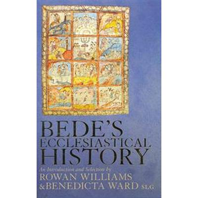 Bede's Ecclesiastical History of the English People: An Introduction and Selection (Inbunden, 2012)