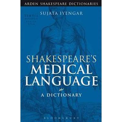 Shakespeare's Medical Language: A Dictionary (Häftad, 2014)