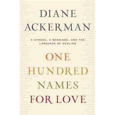 One Hundred Names for Love (Inbunden, 2011)