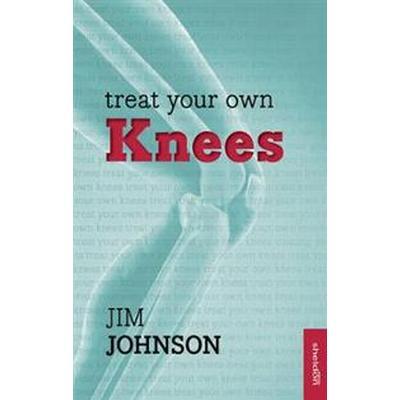 Treat Your Own Knees (Häftad, 2014)