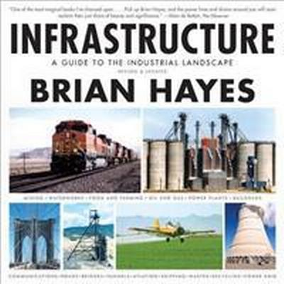 Infrastructure: A Guide to the Industrial Landscape (Häftad, 2014)