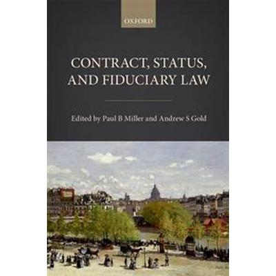 Contract, Status, and Fiduciary Law (Inbunden, 2017)