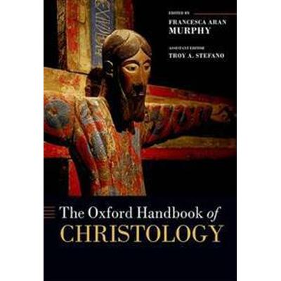 The Oxford Handbook of Christology (Inbunden, 2015)