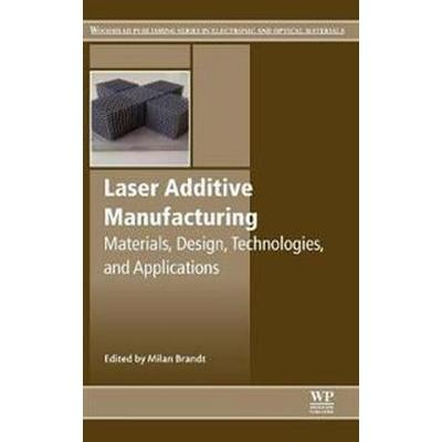 Laser Additive Manufacturing (Inbunden, 2016)