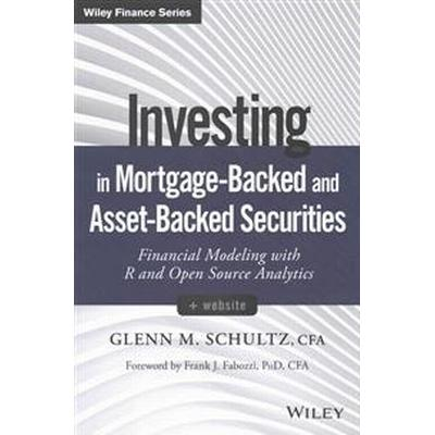 Investing in Mortgage-Backed and Asset-Backed Securities, + Website: Financial Modeling with R and Open Source Analytics (Inbunden, 2016)