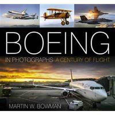 Boeing in Photographs: A Century of Flight (Inbunden, 2016)