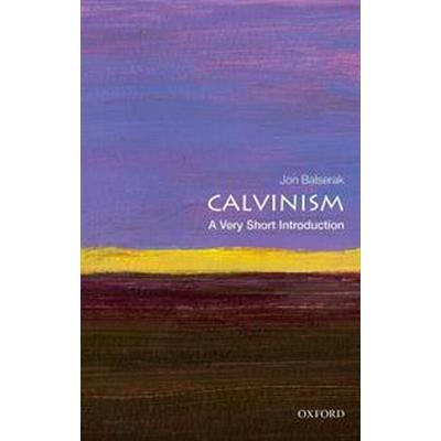 Calvinism: A Very Short Introduction (Häftad, 2017)