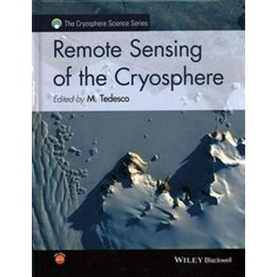 Remote Sensing of the Cryosphere (Inbunden, 2015)