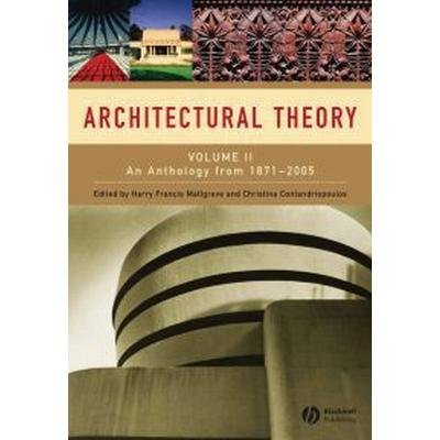 Architectural Theory: Volume II - An Anthology from 1871 to 2005 (Häftad, 2008)