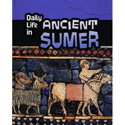 Daily life in ancient sumer (Pocket, 2016)