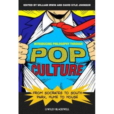Introducing Philosophy Through Pop Culture: From Socrates to South Park, Hume to House (Häftad, 2010)