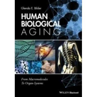 Human Biological Aging: From Macromolecules to Organ Systems (Häftad, 2016)