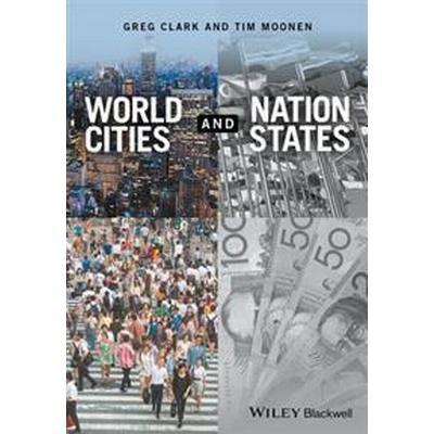 World Cities and Nation States (Häftad, 2016)