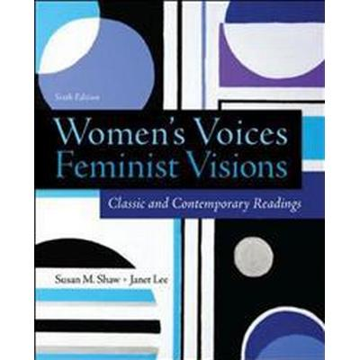 Women's Voices, Feminist Visions: Classic and Contemporary Readings (Häftad, 2014)
