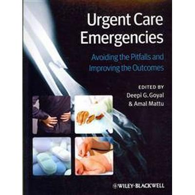 Urgent Care Emergencies - Avoiding the Pitfalls and Improving the Outcomes (Häftad, 2012)