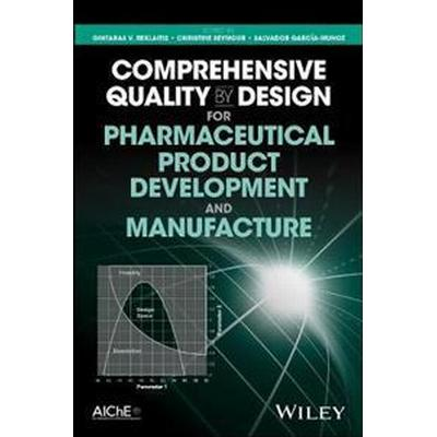 Comprehensive Quality by Design for Pharmaceutical Product Development and Manufacture (Inbunden, 2017)