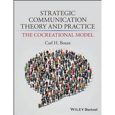 Strategic Communication Theory and Practice: The Cocreational Model (Häftad, 2017)