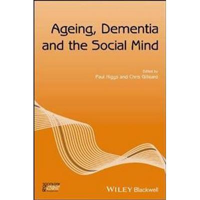 Ageing, Dementia and the Social Mind (Häftad, 2017)