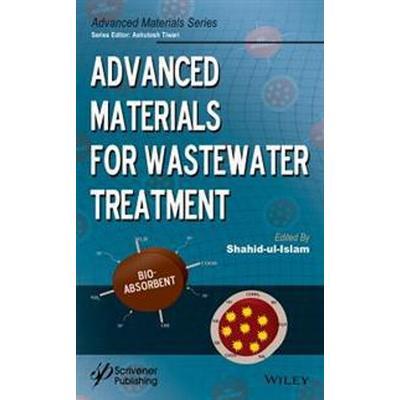 Advanced Materials for Wastewater Treatment (Inbunden, 2017)