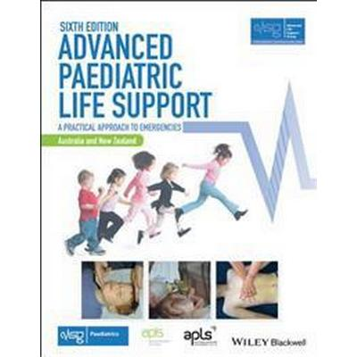 Advanced Paediatric Life Support, Australia and New Zealand: A Practical Approach to Emergencies (Häftad, 2017)
