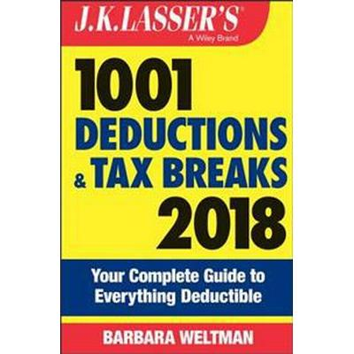 J.K. Lasser's 1001 Deductions and Tax Breaks 2018 (Häftad, 2017)