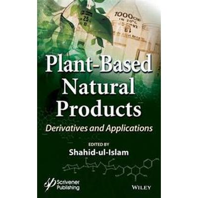 Plant-Based Natural Products: Derivatives and Applications (Inbunden, 2017)
