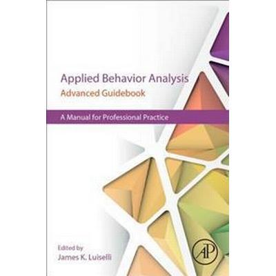 Applied Behavior Analysis Advanced Guidebook (Pocket, 2017)