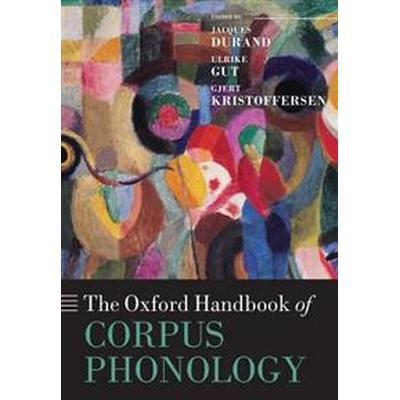 The Oxford Handbook of Corpus Phonology (Häftad, 2017)