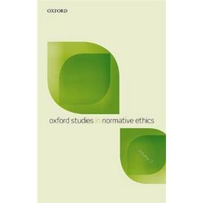 Oxford Studies in Normative Ethics (Inbunden, 2018)