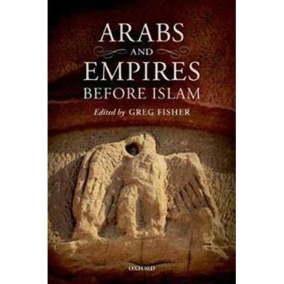 Arabs and Empires Before Islam (Häftad, 2017)