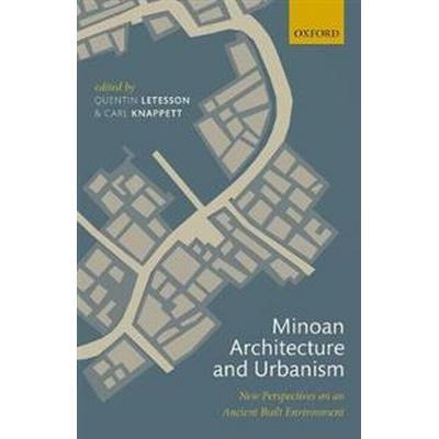 Minoan Architecture and Urbanism (Inbunden, 2017)