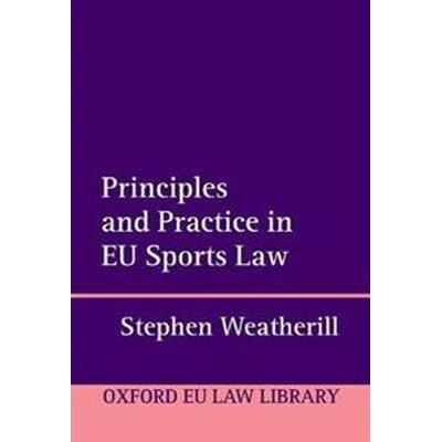 Principles and Practice in EU Sports Law (Inbunden, 2017)