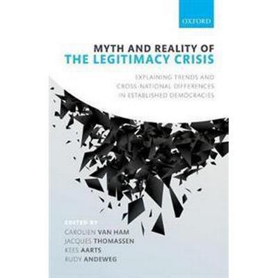 Myth and Reality of the Legitimacy Crisis (Inbunden, 2017)