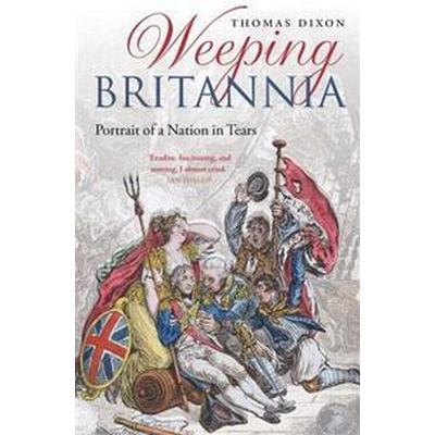 Weeping britannia - portrait of a nation in tears (Pocket, 2017)