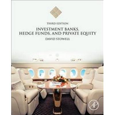 Investment Banks, Hedge Funds, and Private Equity (Inbunden, 2017)