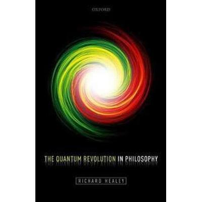 The Quantum Revolution in Philosophy (Inbunden, 2017)