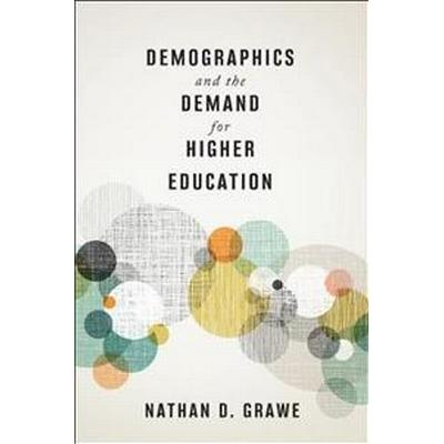 Demographics and the Demand for Higher Education (Inbunden, 2018)