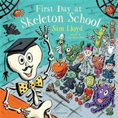 First Day at Skeleton School (Inbunden, 2017)