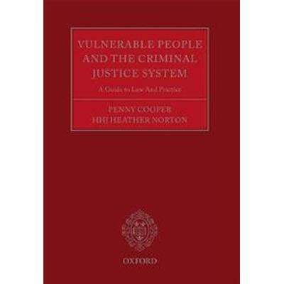 Vulnerable People and the Criminal Justice System (Häftad, 2017)