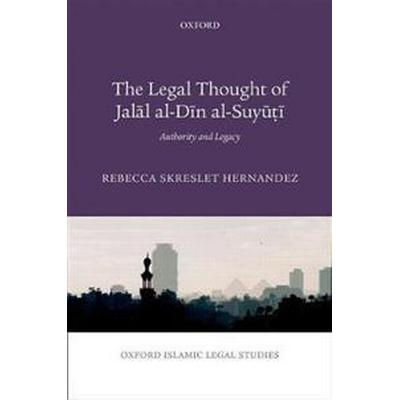 The Legal Thought of Jalal Al-din Al-suyuti (Inbunden, 2017)