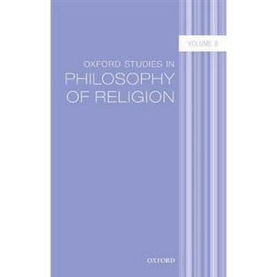 Oxford Studies in Philosophy of Religion (Inbunden, 2017)