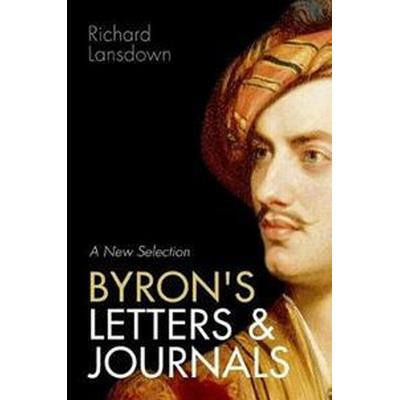 Byron's Letters and Journals: A New Selection (Häftad, 2017)
