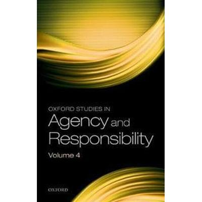 Oxford Studies in Agency and Responsibility (Inbunden, 2017)